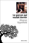 Le garçon qui voulait dormir | Aharon Appelfeld | Archives  de la Shoah | Scoop.it