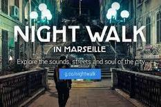 Google Night Walk Une visite unique de Marseille by night | Journalisme augmenté | Scoop.it