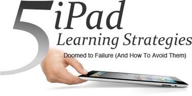 Top 5 iPad Learning Strategies -  Qstream | School Leaders on iPads & Tablets | Scoop.it
