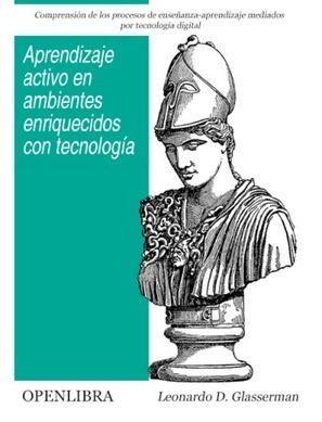Libro - Aprendizaje activo en ambientes enriquecidos con tecnología | Inteligencia Colectiva | Scoop.it