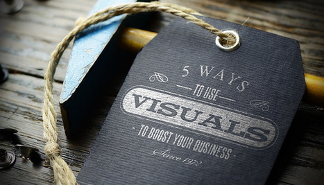 5 Ways to Use Visual Marketing to Boost Your Business | Pinterest for Business | Scoop.it
