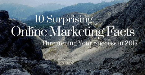 10 Surprising Online Marketing Facts Threatening Your Success in 2017 | Digital Marketing Strategy | Scoop.it