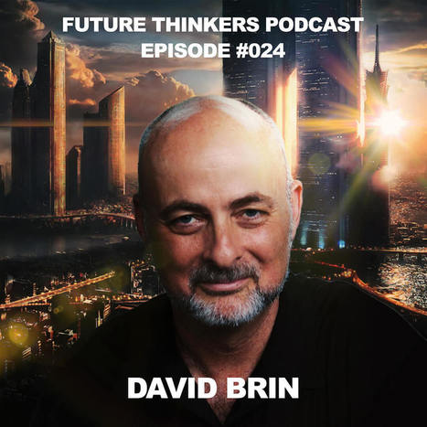 David Brin: Future Societies of Transparency and Freedom | Interviews with David Brin: Video and Audio | Scoop.it