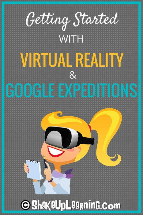 Getting Started with Google Expeditions and Virtual Reality | Shake Up Learning | Into the Driver's Seat | Scoop.it