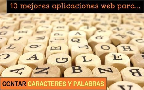 10 mejores aplicaciones web para contar caracteres y palabras en un texto | EFL- ESL Teaching & Learning Tools | Scoop.it