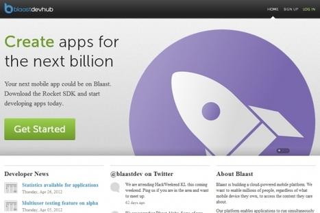 Blaast opens cloud-based mobile app platform to global developers | Cloud Computing News | Scoop.it
