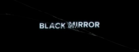 BLACK MIRROR ÉPISODE 6 « HAINE VIRTUELLE » – LE DOUBLE EFFET KISS COOL DES NOUVELLES TECHNOLOGIES ? | CELSA étudiants | Scoop.it