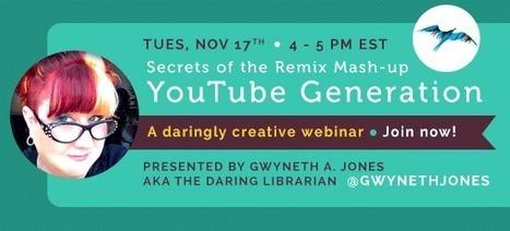 Free Webinar: Secrets of the Remix Mash-up YouTube Generation   Information Powerhouses   Scoop.it