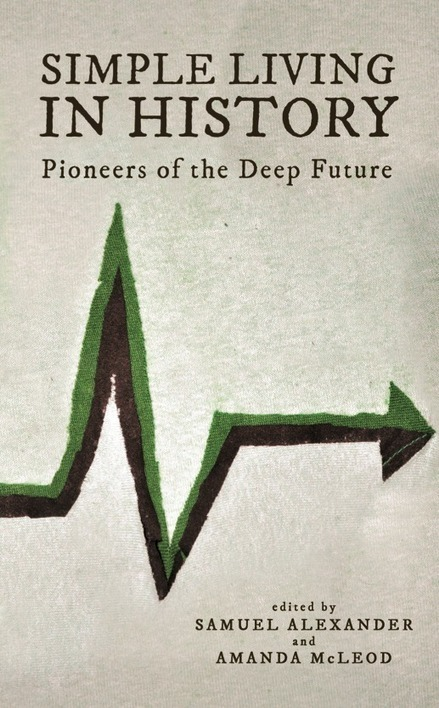 Simple Living in History: Pioneers of the Deep Future | The Simplicity Collective | 'Next Economy and Wealth' | Scoop.it