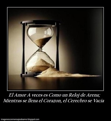 El Amor A Veces Es Como Un Reloj De Arena Im
