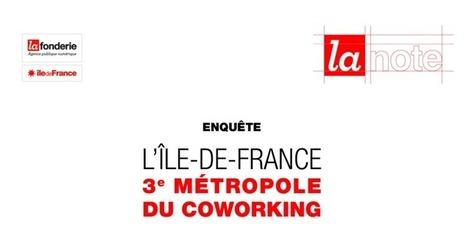 L'Île-de-France : 3e métropole du coworking mondial | Infos en Val d'Oise | Scoop.it