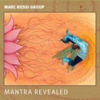 "Marc Rossi Group: ""Mantra Revealed"", jazz review by Glenn Astarita 