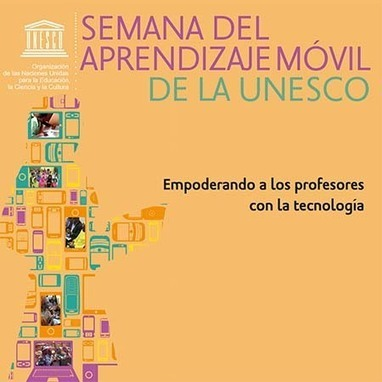 Semana de la UNESCO del aprendizaje con dispositivos móviles - Educación 2.0 | Temas varios de Edu | Scoop.it