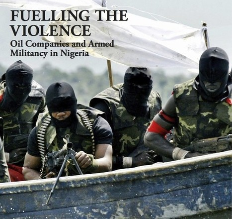 Oil companies gave cash and contracts to militants and warlords in Nigeria - August 26, 2012 | Platform London - Arts. Activism. Education. Research. | DERECHO ENERGÉTICO | Scoop.it