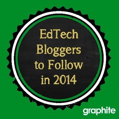 11 EdTech Bloggers To Follow in 2014 | Edtech for Schools | Scoop.it