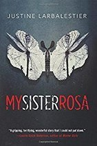 My Sister Rosa by Justine Larbalestier « Reading Rants! Out of the Ordinary Teen Booklists! | Young Adult Novels | Scoop.it