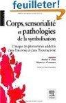 Corps et symbolisation - Pathologies-Psychotherapies - Psychologie   Psychologie et psychanalyse   Scoop.it