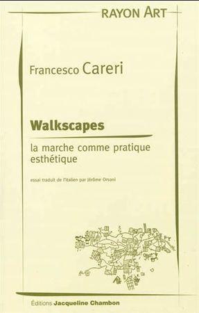 WALKSCAPES. LA MARCHE COMME PRATIQUE ESTHETIQUE PAR FRANCESCO CARERI | La vie des SHS : veille recherche et enseignement | Scoop.it