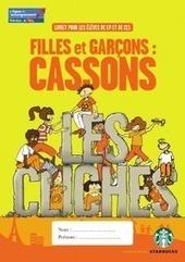 Filles et Garçons : cassons les clichés | Atelier + : Egalité Filles Garçons ( littérature de jeunesse, vidéos, ...) | Scoop.it