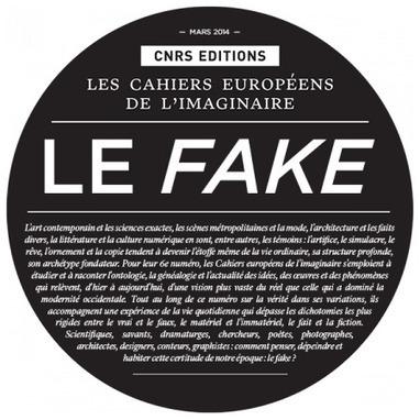Le fake : la vérité en ses variations | Sciences sociales et la société en mouvement | Scoop.it