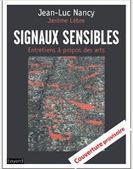 Jean Luc Nancy et Jérôme Lèbre : Signaux sensibles. Entretiens à propos des arts | CULTURE, HUMANITÉS ET INNOVATION | Scoop.it