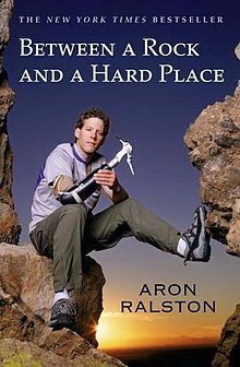 Between a Rock and a Hard Place, by Aron Ralston  (Film: 127 Hours ) | Creative Nonfiction : best titles for teens | Scoop.it