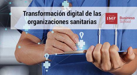 La necesaria transformacion digital de las organizaciones sanitarias | Salud Conectada | Scoop.it