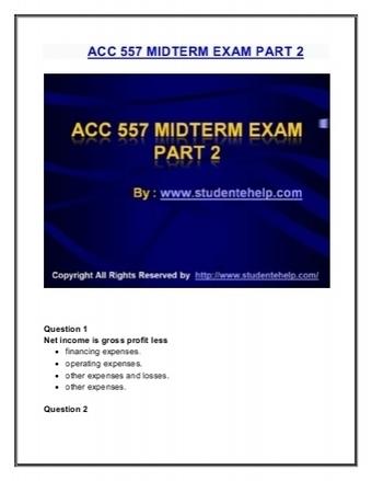 ACC 557 Midterm Exam Part 2 Assignment | University of Phoenix Courses | Scoop.it