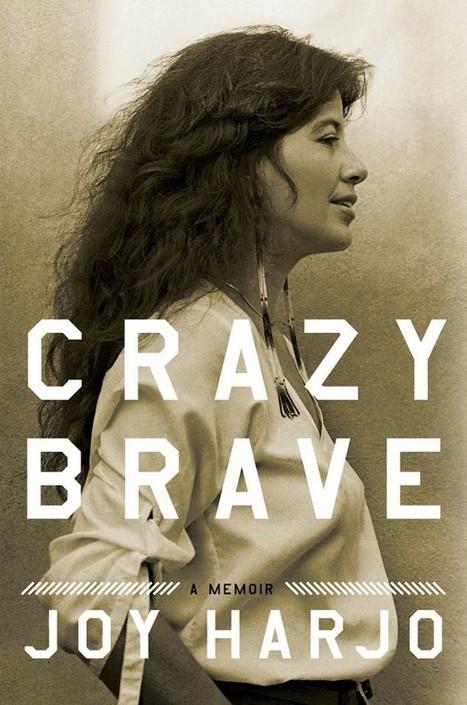 Crazy Brave- Joy Harjo Found That the Hardest Story to Tell Was Her Own - ICTMN | AboriginalLinks LiensAutochtones | Scoop.it