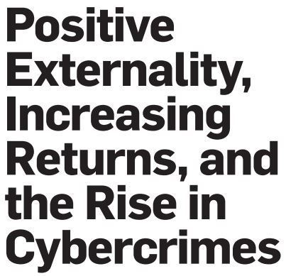 Positive Externality, Increasing Returns, and the Rise in Cybercrimes | CAS 383: Culture and Technology | Scoop.it