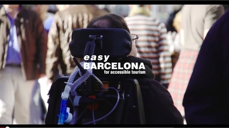 Barcelona Video Promotes its Accessibility for Tourists with Disabilities | Tourism 4All | Scoop.it