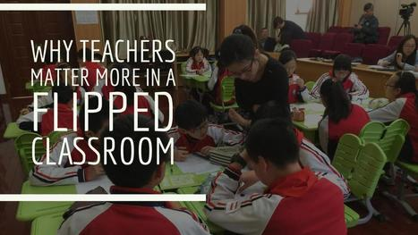 Why Teachers Matter More in a Flipped Classroom | Active learning in Higher Education | Scoop.it