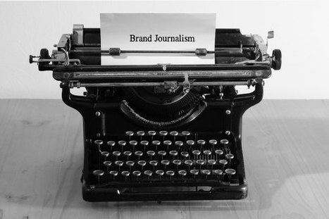 The Force Behind Successful Brand Journalism - Brian Solis | Entrepreneurship, Innovation | Scoop.it