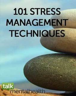 101 Stress Management Techniques and Stress Relievers - Talk Mental Health | Wellness and Mindfulness | Scoop.it