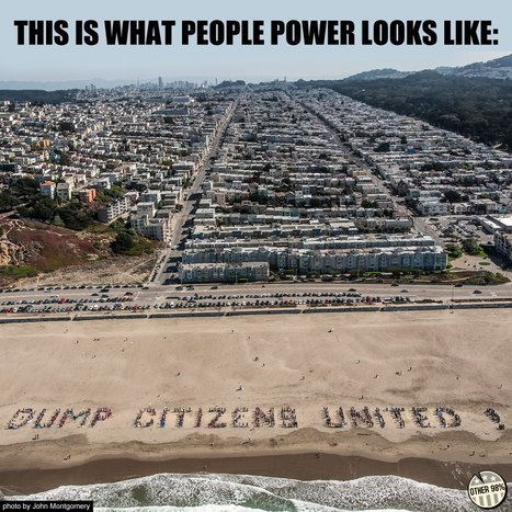"Yesterday over 1000 Americans laid their bodies down on a San Francisco beach to spell out ""DUMP CITIZENS UNITED! 