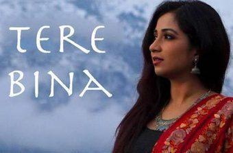 Tere Bina Song Lyrics Shreya Ghoshal Deepak