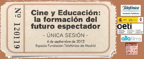 FORMANDO AL FUTURO ESPECTADOR. Educación y Cine van de la mano: Diez años con la educación y el cine | Recursos audiovisuales en Educación de la Tribu 2.0 | Scoop.it