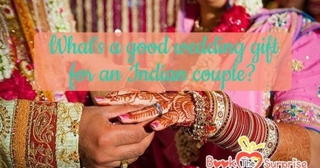 What S A Good Wedding Gift For An Indian Couple