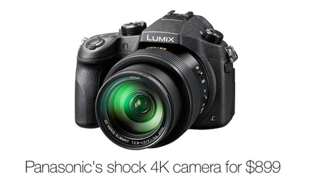 Shock new 4K camera from Panasonic: The FZ1000 is well under 1,000 USD | COMPACT VIDEO & PHOTOGRAPHY | Scoop.it