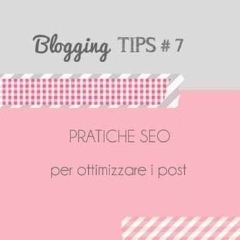 Home Shabby Home: Blogging Tips# 7: Pratiche SEO per ottimizzare i Post | web for dummies | Scoop.it