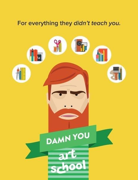 Damn You Art School | For everything they never teach you in art school. | Tecnologia, mobilidade e educação | Scoop.it