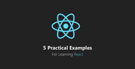 5 Practical Examples For Learning The React Framework | Tutorialzine | Modern web development | Scoop.it