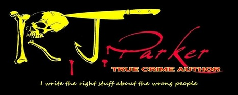 The True Crime Serial Killers Anthology (Author Roster) |The True Crime Website of Author RJ Parker | LaeLand | Scoop.it