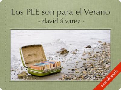 [eBook] Los PLE son para el verano, de David Álvarez | Boletín Biblioteca Ciencias de la Educación. Universidad de Sevilla | Scoop.it