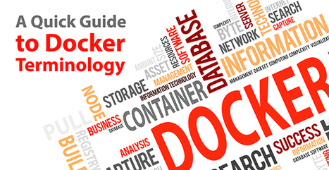 A Quick Guide to Docker Terminology - Container Journal | Enterprise Architecture | Scoop.it
