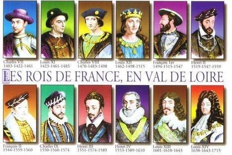 Rois de France en Val de Loire | More FLE | Scoop.it