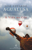 [Opinião] A Vida no Céu, de José Eduardo Agualusa - Estante de Livros | Ficção científica literária | Scoop.it