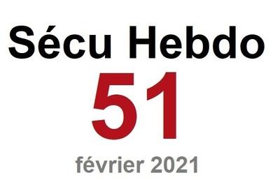 Sécu Hebdo 51 du 20 février 2021