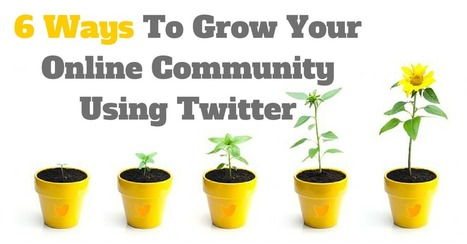 6 Ways To Grow Your Online Community Using Twitter | Social Media Products and Tools | Scoop.it