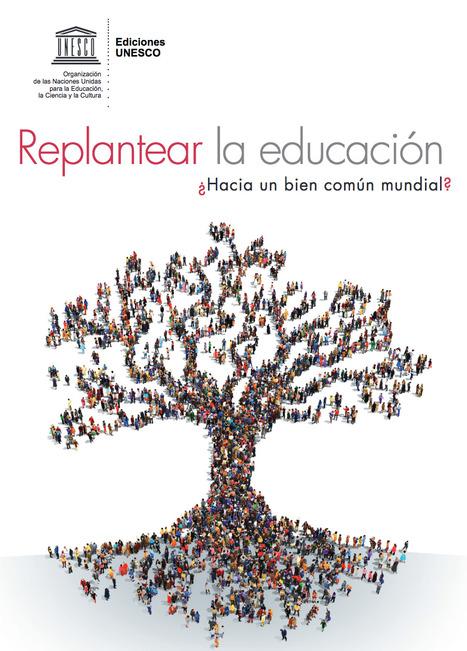 [PDF] Replantear la educación: ¿Hacia un bien común mundial? | Edumorfosis.it | Scoop.it